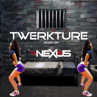 DJ NEXUS TWERKTURE Mix CD